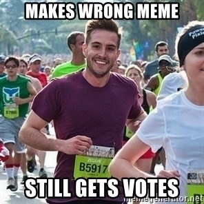 Ridiculously photogenic guy (Zeddie) - makes wrong meme still gets votes