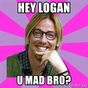 gutiguti - hey Logan U Mad bro?