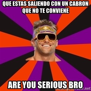 Oh Zack Ryder - que estas saliendo con un cabron que no te conviene are you serious bro