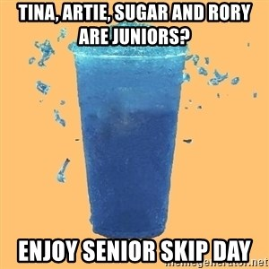 Gleek - Tina, Artie, Sugar and Rory are Juniors? Enjoy senior skip day
