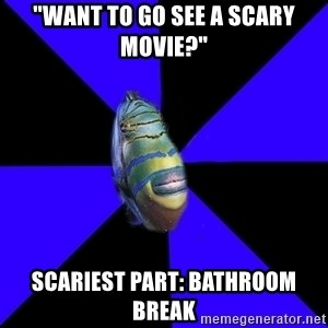 """Trans Parrotfish - """"Want to go see a scary movie?"""" scariest part: bathroom break"""