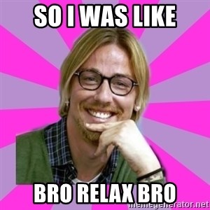 gutiguti - So i was like bro relax bro