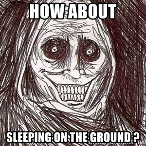 Shadowlurker - how about sleeping on the ground ?