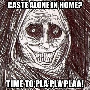 Shadowlurker - caste alone in home? time to pla pla plaa!