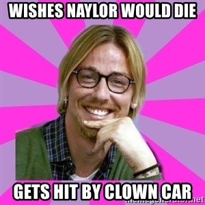 gutiguti - Wishes naylor would die gets hit by clown car