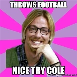 gutiguti - Throws football Nice try Cole