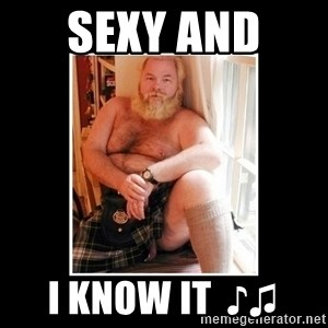 Sexy Scotsman - Sexy and  i know it  ♪♫
