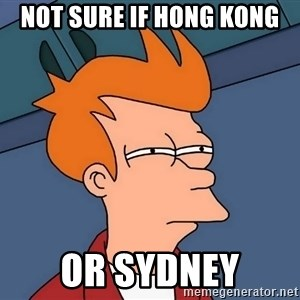 Futurama Fry - not sure if hong kong  or sydney