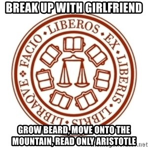 Johnnie Memes - break up with girlfriend grow beard, move onto the mountain, read only aristotle