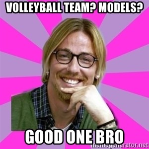 gutiguti - Volleyball Team? Models? Good One Bro