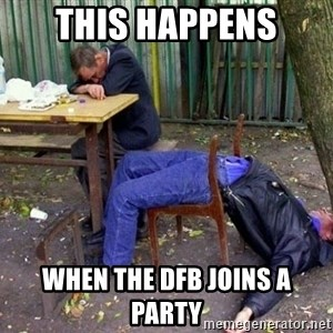 drunk - this happens when the dfb joins a party