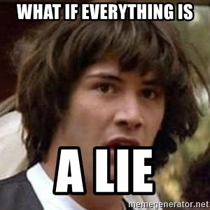 Conspiracy Keanu - what if everything is a lie