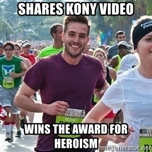 Ridiculously photogenic guy (Zeddie) - Shares Kony video Wins the award for heroism