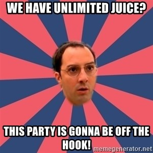 Buster Bluth Arr. - we have unlimited juice? this party is gonna be off the hook!