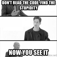 Terras Matrix - don't read the code, find the stupidity now you see it