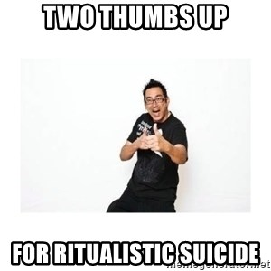 SteveSays - two thumbs up for ritualistic suicide