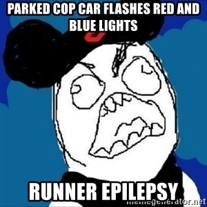 runDisney Rage - parked cop car flashes red and blue lights runner epilepsy