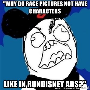 "runDisney Rage - ""why do race pictures not have characters like in rundisney ads?"""