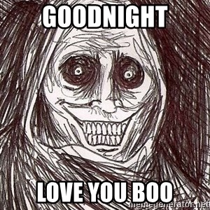 Shadowlurker - goodnight love you boo