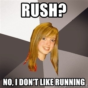 Musically Oblivious 8th Grader - Rush?  no, i don't like running