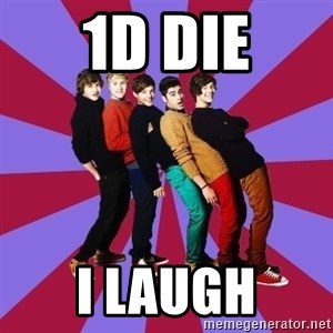 typical 1D - 1d die i laugh