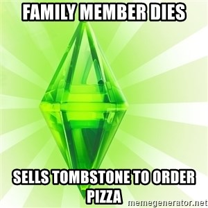 Sims - family member dies sells tombstone to order pizza