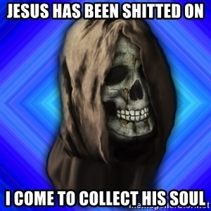 Scytheman - Jesus has been shitted on i come to collect his soul