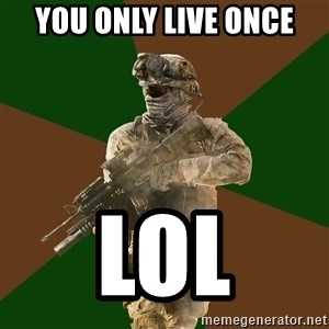 Call Of Duty Addict - You only live once LOl