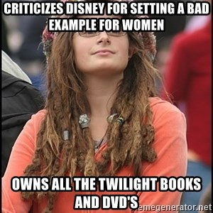 COLLEGE LIBERAL GIRL - criticizes disney for setting a bad example for women owns all the twilight books and dvd's
