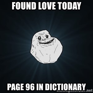 Forever Alone - found love today page 96 in dictionary
