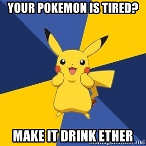 Pokemon Logic  - your pokemon is tired? make it drink ether