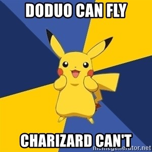 Pokemon Logic  - doduo can fly charizard can't