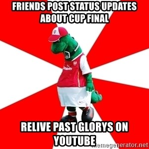 Arsenal Dinosaur - Friends post status updates about cup final relive past glorys on youtube