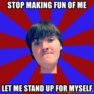 Rider Nelson - stop making fun of me let me stand up for myself