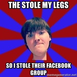 Rider Nelson - The Stole MY Legs So I stole their facebook group