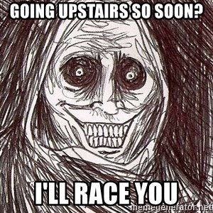 Shadowlurker - Going upstairs so soon? I'll race you