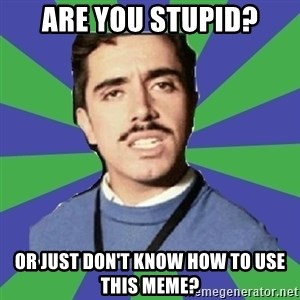censista chileno - are you stupid? or just don't know how to use this meme?