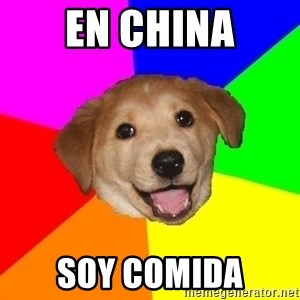Advice Dog - en china soy comida