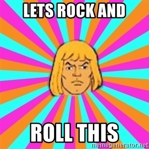 He-Man - LETS ROCK AND ROLL THIS
