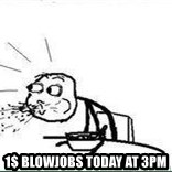 Cereal Guy Spit - 1$ Blowjobs today at 3pm