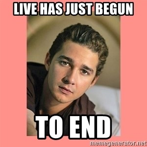 Actual Cannibal Shia LaBeouf - Live has just begun to end