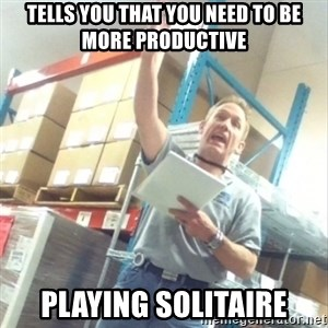 Boss Cocky Chris - tells you that you need to be more productive playing solitaire