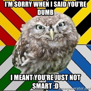 JEALOUS POTTEROMAN - I'm sorry when I said you're dumb I meant you're just not smart :D