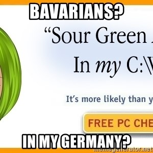 X In My Y - Bavarians? In my germany?