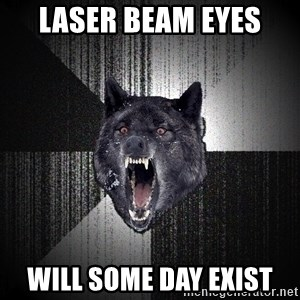 Insanity Wolf - laser beam eyes will some day exist