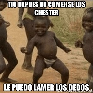 Third World Success - tio depues de comerse los chester le puedo lamer los dedos