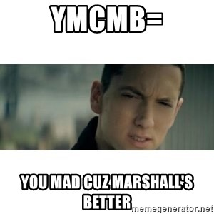 eminem determined - YMCMB= You mad cuz Marshall's better