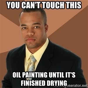 Successful Black Man - you can't touch this oil painting until it's finished drying