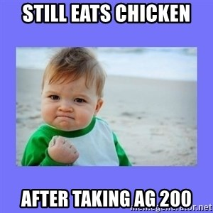 Baby fist - STILL EATS CHICKEN AFTER TAKING AG 200