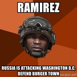 Sgt. Foley - ramirez russia is attacking washington d.c, defend burger town